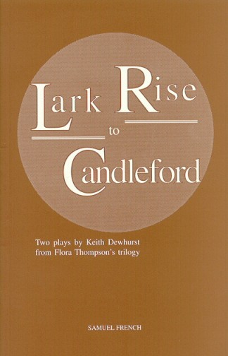 Lark Rise To Candleford: the play. Keith Dewhurst