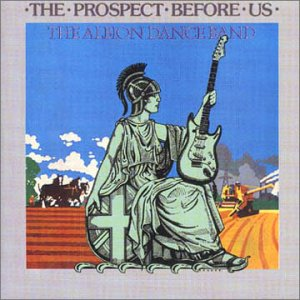 The Prospect Before Us. the Albion Band